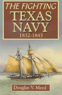 The Fighting Texas Navy 1832-1843