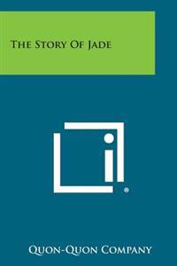 The Story of Jade