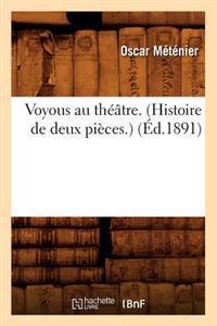 Voyous Au Th��tre. (Histoire de Deux Pi�ces.) (�d.1891)