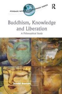 Buddhism, Knowledge and Liberation