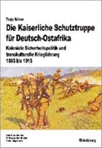 Die Kaiserliche Schutztruppe Fur Deutsch-ostafrika