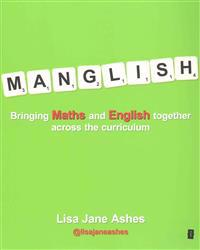 Manglish: Bringing Maths and English Together Across the Curriculum