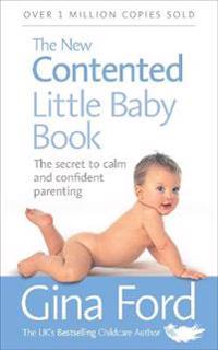 New contented little baby book - the secret to calm and confident parenting