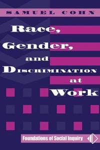 Race, Gender, And Discrimination At Work
