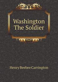 Washington the Soldier