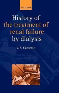 A History of the Treatment of Renal Failure by Dialysis