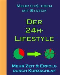 Mehr (Er)Leben Mit System: Der 24h-Lifestyle: Schwarz/Weiss-Ausgabe