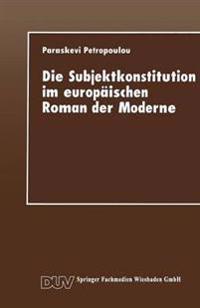 Die Subjektkonstitution Im Europ�ischen Roman Der Moderne