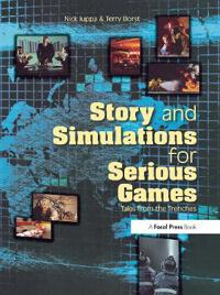 Story and Simulations for Serious Games
