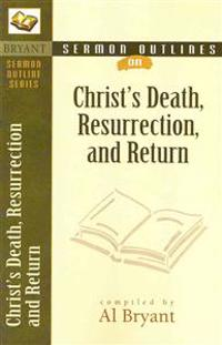 Christ's Death, Resurrection, and Return