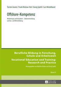 Offshore-Kompetenz: Windenergie Und Facharbeit - Sektorentwicklung Und Aus- Und Weiterbildung