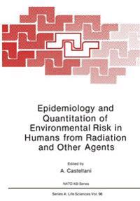 Epidemiology and Quantitation of Environmental Risk in Humans from Radiation and Other Agents