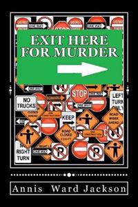 Exit Here for Murder: Ellis Crawford Murder Mysteries