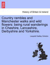 Country Rambles and Manchester Walks and Wild Flowers