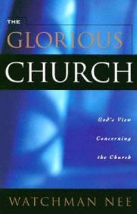 The Glorious Church