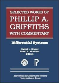 The Selected Works of Phillip A. Griffiths With Commentary