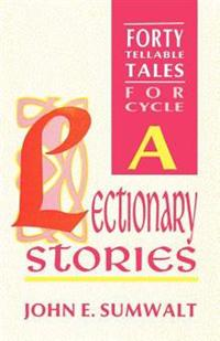 Lectionary Stories: Forty Tellable Tales for Cycle a