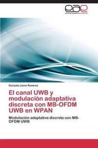 El Canal Uwb y Modulacion Adaptativa Discreta Con MB-Ofdm Uwb En Wpan