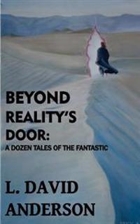 Beyond Reality's Door: A Dozen Tales of the Fantastic