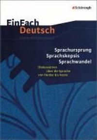 EinFach Deutsch Unterrichtsmodelle. Sprachursprung - Sprachskepsis - Sprachwandel