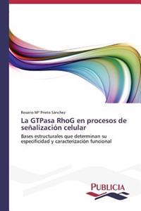 La Gtpasa Rhog En Procesos de Senalizacion Celular