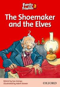 Family and friends readers 2: the shoemaker and the elves