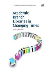 Academic Branch Libraries in Changing Times