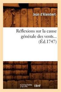 Reflexions Sur La Cause Generale Des Vents (Ed.1747)