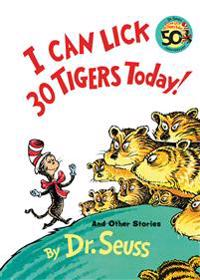 I Can Lick 30 Tigers Today  and Other Stories 50th Anniversary Edition - Dr Seuss - böcker (9780394800943)     Bokhandel