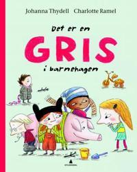 Det er en gris i barnehagen - Johanna Thydell | Inprintwriters.org