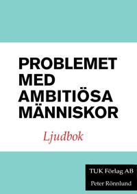 Problemet med ambitiösa människor