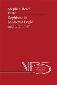 Sophisms in Medieval Logic and Grammar