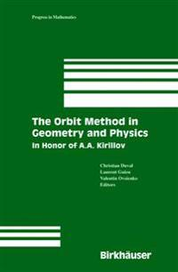 The Orbit Method in Geometry and Physics                                   Cmbk