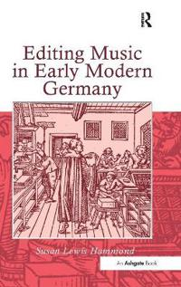 Editing Music in Early Modern Germany