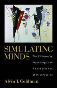 Simulating minds - the philosophy, psychology, and neuroscience of mindread