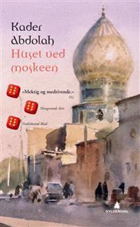 Huset ved moskeen - Kader Abdolah | Inprintwriters.org