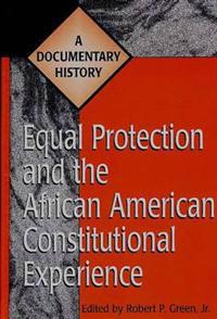 Equal Protection and the African American Constitutional Experience