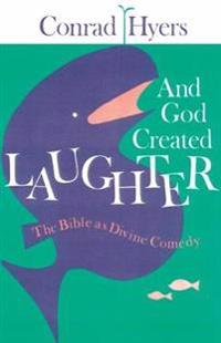 And god created laughter - the bible as divine comedy