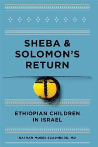 Sheba and Solomon's Return: Ethiopian Children in Israel (Full Color Edition)