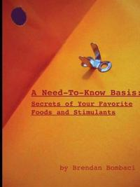 A Need-to-Know Basis: Secrets of Your Favorite Foods and Stimulants
