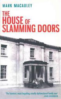 House of slamming doors