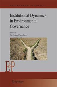 Institutional Dynamics in Environmental Governance