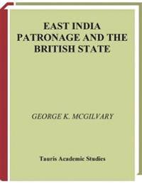 East India Patronage and the British State: The Scottish Elite and Politics in the Eighteenth Century