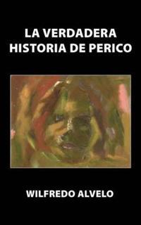 La verdadera historia de Perico / The True Story of Perico
