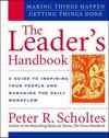 The Leader's Handbook: Making Things Happen, Getting Things Done