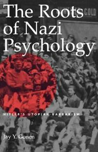 The Roots of Nazi Psychology