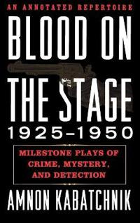 Blood on the Stage, 1925-1950