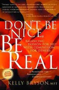Don't Be Nice, Be Real