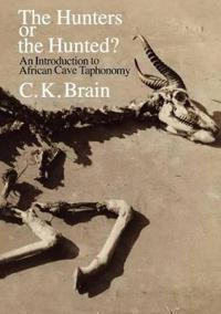 The Hunters or the Hunted? an Introduction to African Cave Taphonomy