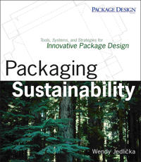 Packaging Sustainability: Tools, Systems and Strategies for Innovative Pack